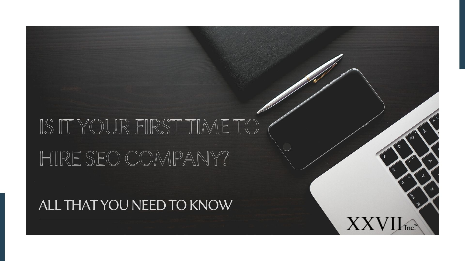 Is It Your First Time To Hire SEO Company? All That You Need To Know