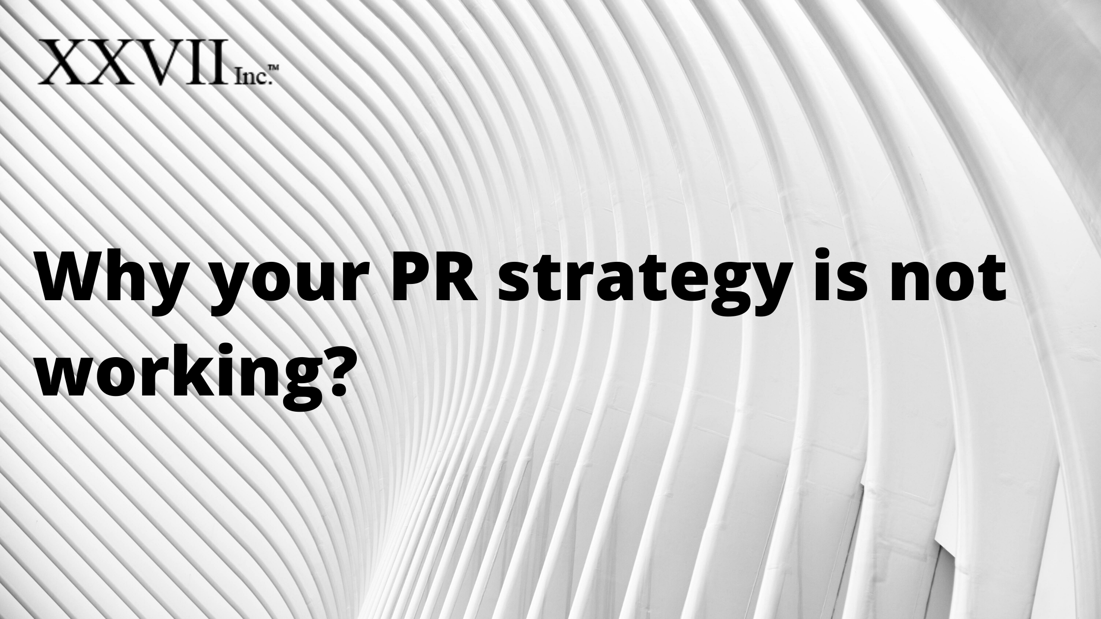 Why your PR strategy is not working?