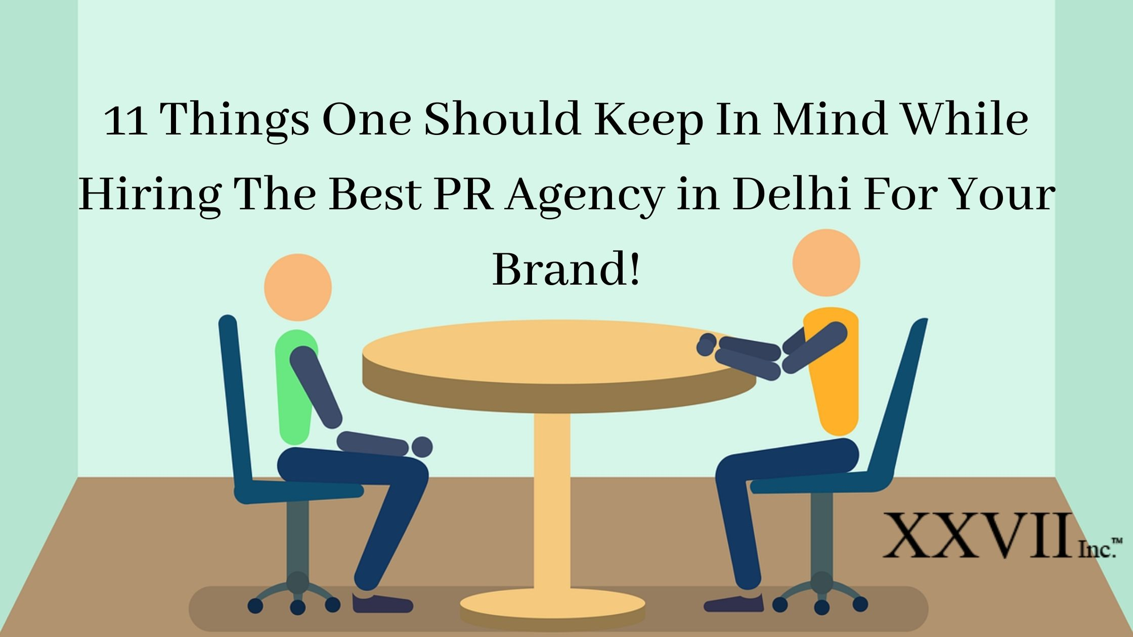 11 Things One Should Keep In Mind While Hiring The Best PR Agency In Delhi For Your Brand!