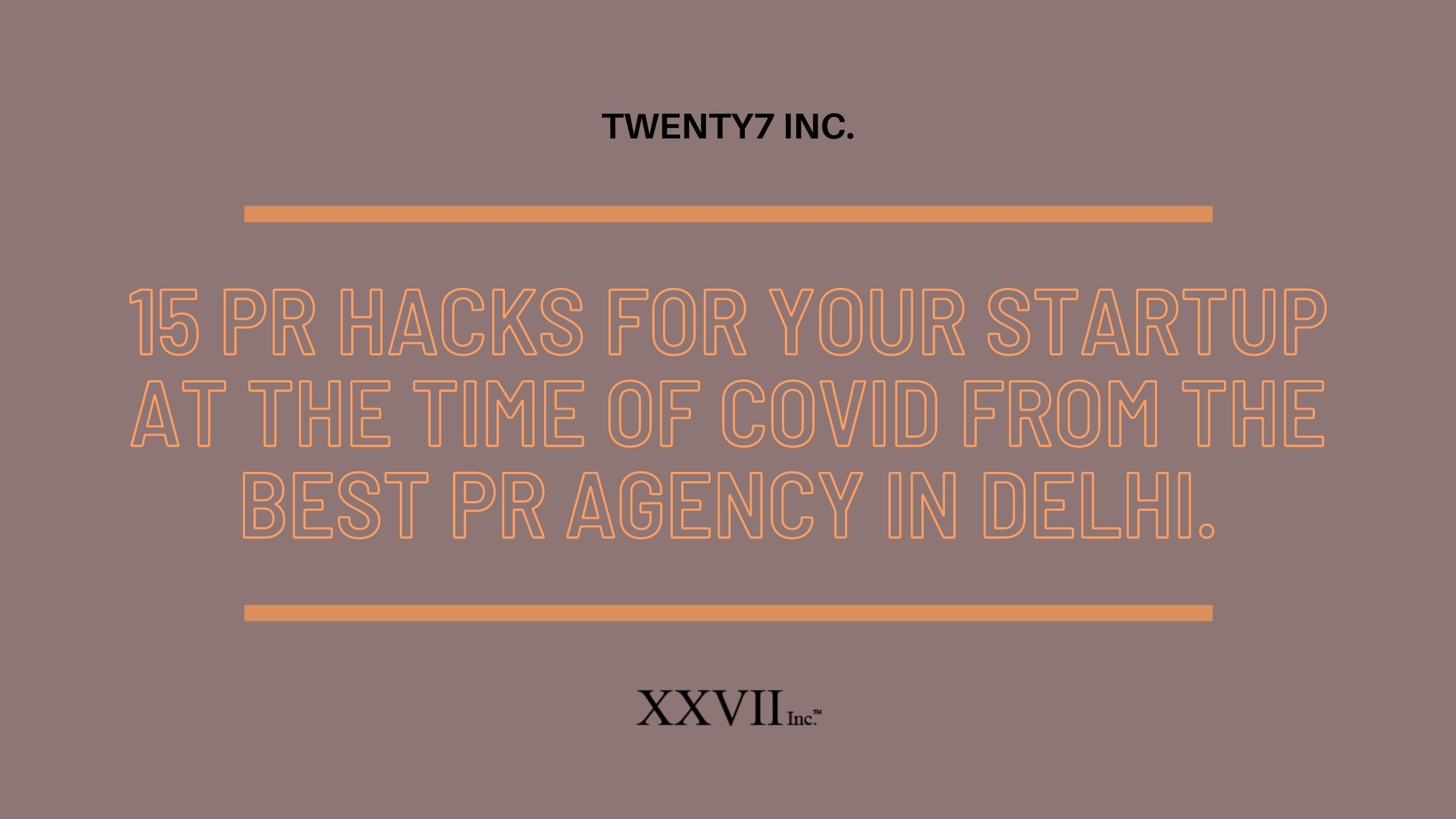 15 PR Hacks For Your Startup At The Time Of COVID From The Best PR Agency In Delhi.