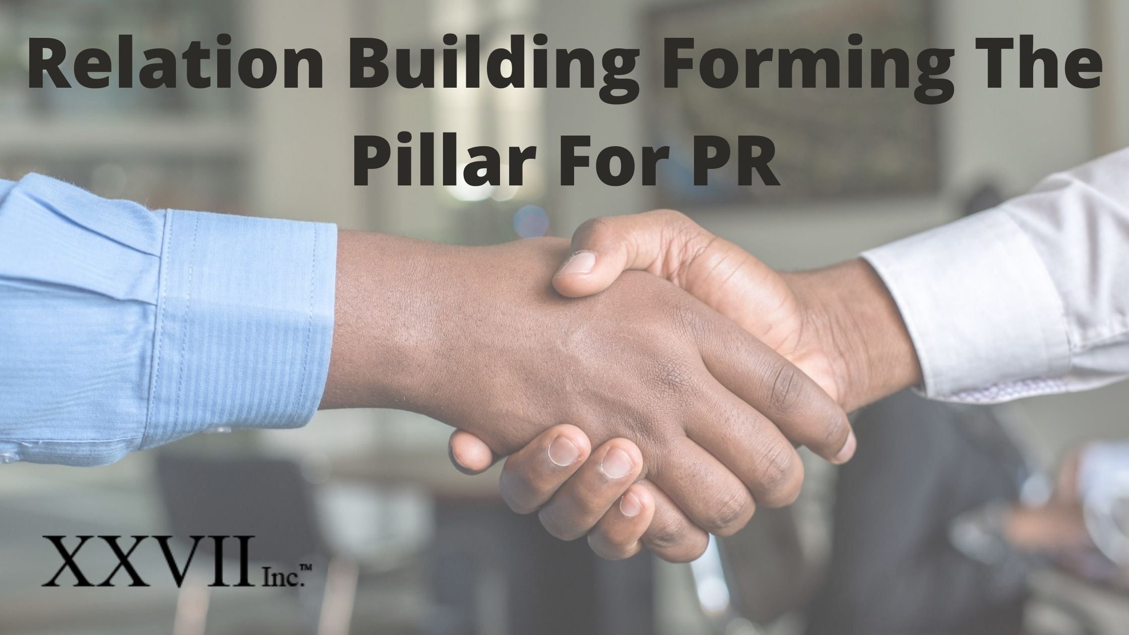Relation Building Forming The Pillar For PR