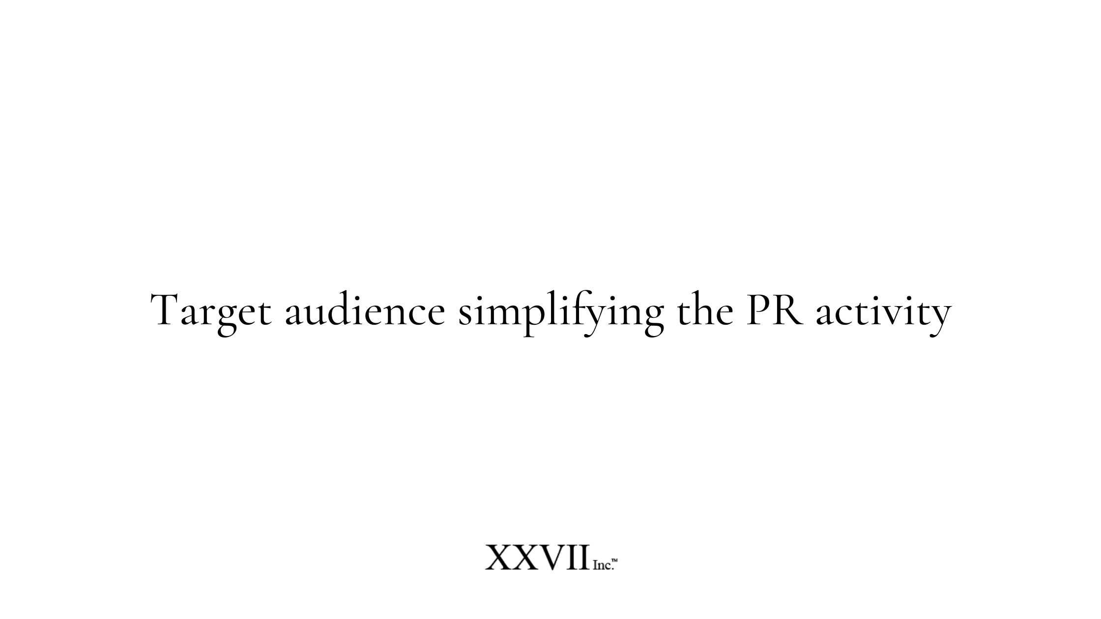 Target audience simplifying the PR activity