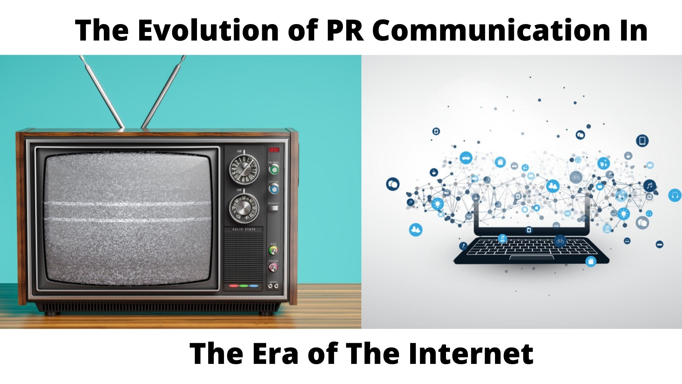The Evolution of PR Communication In The Era of The Internet