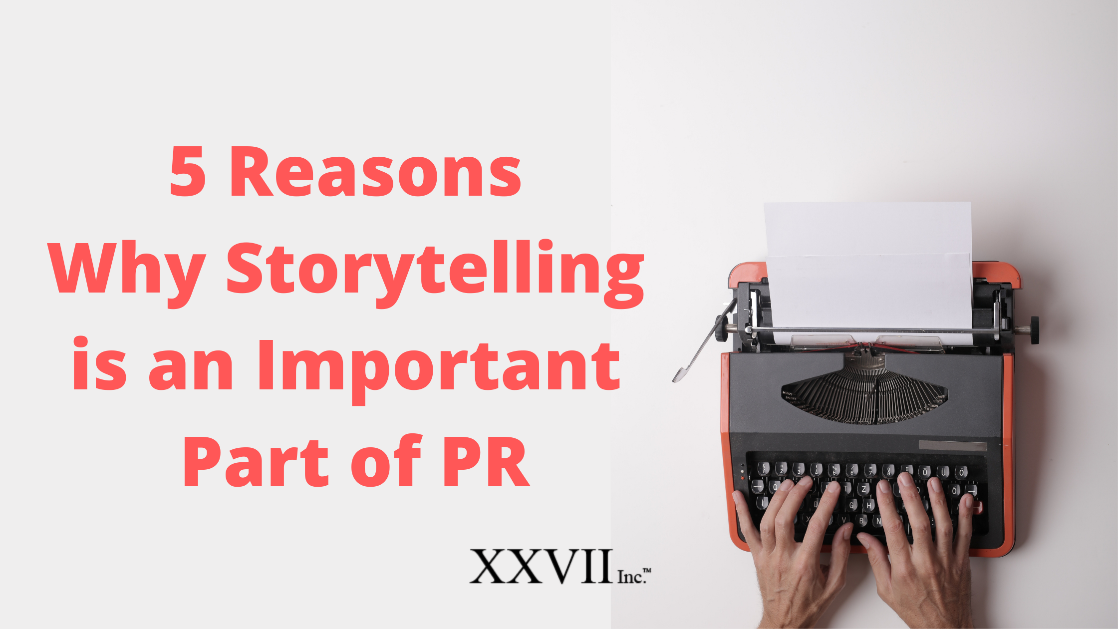 5 Reasons Why Storytelling Is An Important Part Of PR