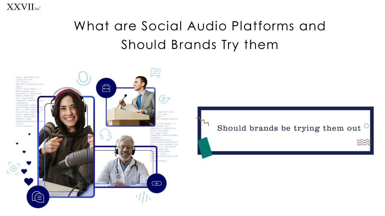 What are Social Audio Platforms and Should Brands Try them?