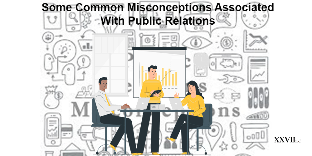 Some Common Misconceptions Associated With Public Relations