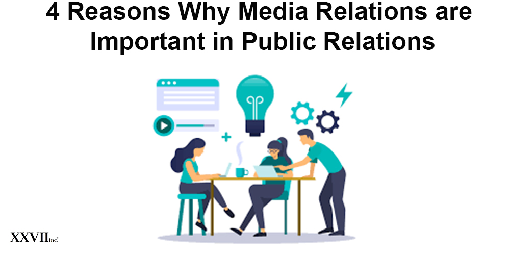 4 Reasons Why Media Relations are Important in Public Relations