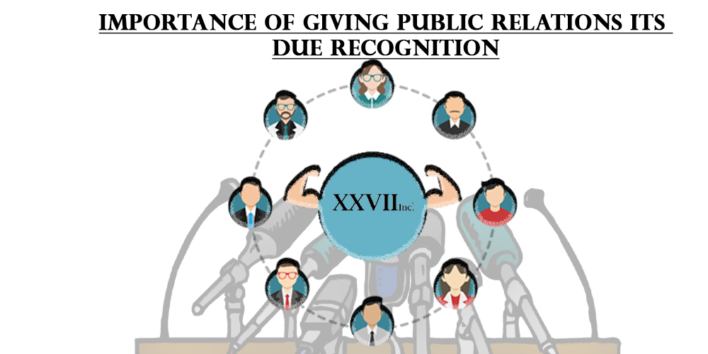 Importance of giving Public Relations its due recognition